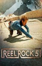 Reel Rock 5 - Rob Frost, Bret Lowell, Josh Lowell, Peter Mortimer