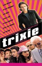 Trixie - Alan Rudolph