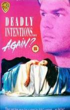 Deadly Intentions... Again? - James Steven Sadwith
