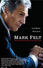 Mark Felt: The Man Who Brought Down the White House - Peter Landesman
