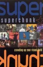 Superchunk: Crowding Up Your Visual Field - Peyton Reed, Norwood Cheek