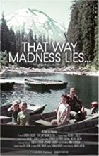 That Way Madness Lies... - Sandra Luckow